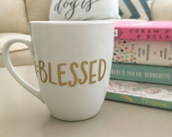 Funny Mug - Hashtag Blessed Coffee Mug - Valentines Gifts - Gift Idea for Women - Birthday Present Ideas - Office Gifts