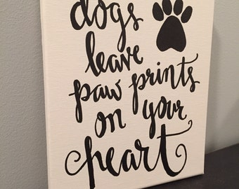 8x10 Dogs Leave Paw Prints on Your Heart Canvas