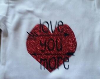 Love you more shirt