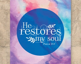 Christian Wall Art / He restores my soul Scripture art / Scripture print / Inspirational print / Quote print