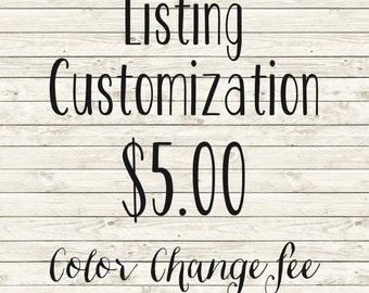 Listing Customization - Color Change Fee - K&K design works