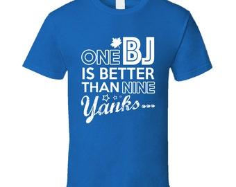 One Bj Is Better Than Nine Yanks Funny Toronto New York Baseball Fan T Shirt