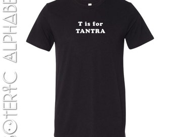 T is for Tantra   Unisex Shirt, esoteric, esoteric shirt, occult shirt, alphabet shirt, graphic shirt, rebel seed, occult, tantra shirt