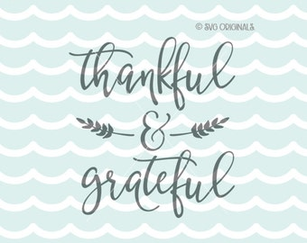 Thankful and Grateful SVG File. Cricut Explore & more. Cut or Printable.  Happy Thanksgiving Fall Harvest Autumn Greetings SVG