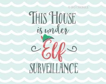 Elf Surveillance SVG Elf SVG. Cricut Explore and more. This House Is Under Elf Surveillance Christmas Child Elf Hat  SVG