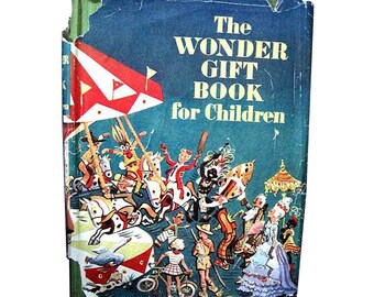The Wonder Gift Book for Children Vintage Book / 1940s Illustrated Childrens Book /  Gift Book / Bedtime Book
