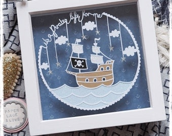 It's a pirates life for me! Pirate paper cut, personalised paper cut, sea themed nursery