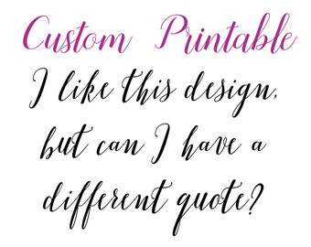 Custom Printable Quote Change, Wall Art, Download