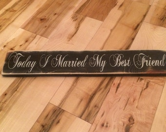 Today I Married My Best Friend wooden sign