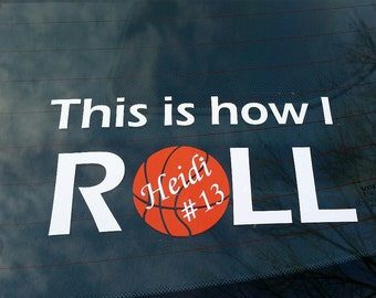 """Basketball Decal """"This is how I Roll"""""""