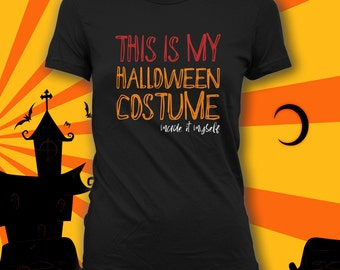 This is my Halloween Costume - Funny Halloween Shirt, Easy Fun Costume Idea, Halloween Costume, Cosplay Shirt Halloween Party Shirt CT-763