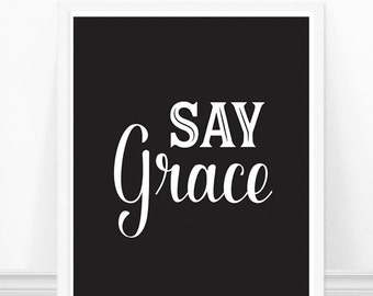 Say Grace, Kitchen Typography Print, Black and White Kitchen Art, Kitchen Quote, Feminine Kitchen, Modern Kitchen Print, Kitchen Quote