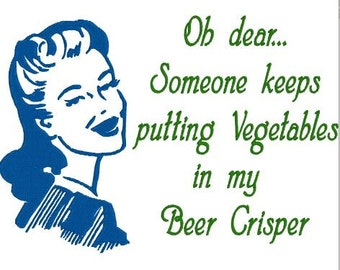 "Embroidery Design Pattern File Funny Phrases, Humor Tea Towel, Pillow  ""Oh dear...Someone keeps putting Vegetables in my Beer Crisper"""
