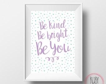 Be kind, be bright, be you, wall print, wall decor, kids room, nursery, baby room, girls room, girls interiors, wall art, hearts, tween room