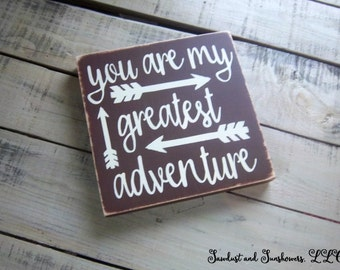 Love Sign, Romantic Gift, You are my greatest adventure, Handmade Sign, Hand painted plaque, Custom Sign, Wood Word Art,Valentine's Day Gift