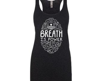 Yoga Shirt - Yoga Clothing - Yoga Tank Top - Breath is power