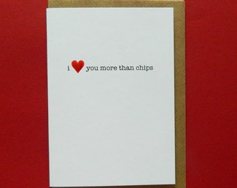 I heart you more than chips, Birthday, Valentine, Anniversary, Love, Husband, Wife, Partner, Friend - Hand-enamelled art card.