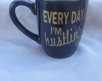 Every Day I'm Hustlin', Boss Babe Coffee Mug