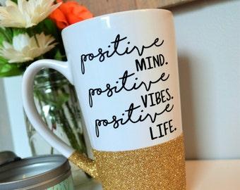 Positive Coffee Mug // Positive Mind Positive Vibes Positive Life // Glitter Dipped // 16oz Ceramic Mug // Latte // CUSTOM COLORS AVAILABLE