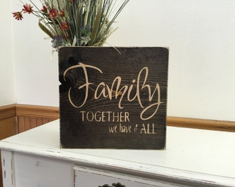 """Gift for Women, Family Signs, Wood Signs Family, Rustic Home Decor, Inspirational Wall Art - """"Family together we have it all"""""""