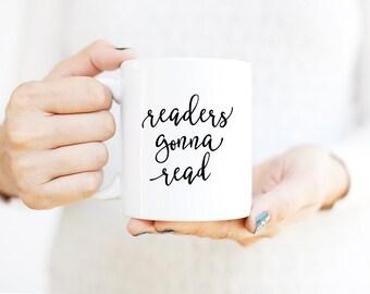 Readers Gonna Read mug   Gift for Book Lover   Inspirational Mug   Book Lover Gift   Book Lover Mug   Gift for Reader