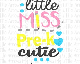 Little Miss Pre-K cutie SVG, DXF, Eps, png Files for Cutting Machines Cameo or Cricut - back to school svg - first day of school svg