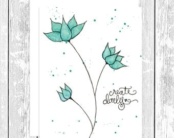 """NOTECARD: Create Daily Teal Daisy, Hand Lettered 4.25"""" x 5.5"""" A2 Greeting Card, Gift for Her, Gift for Friend, Mom Gift, Flower Lover"""