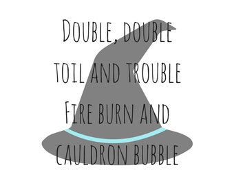 Double Double Toil and Trouble- 8X8-Instant Download