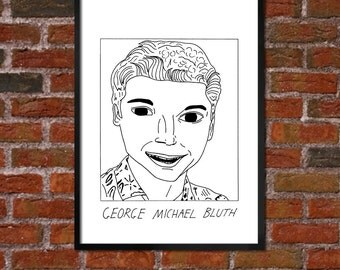 Badly Drawn George Michael Bluth - Arrested Development - Poster
