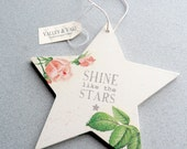 Wooden Star Hanging Decoration. Decoupage floral shabby chic with sparkle! Spring Rose and Stars. Shine Like the Stars. Hanging ornament.