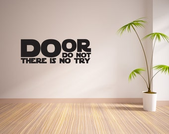 Do Or Do Not There Is No Try Vinyl Wall Decal Star Wars Inspired Vinyl Wall Decal