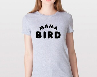 mama bird t shirt baby bird tee organic cotton baby shower gift mommy and me matching quote cute unique fun