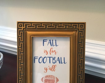 Fall is for Football Y'all - Art Print - College - Pro - Team Colors - Custom - Southern - Team Spirit - Party Decor - 8x10 or 5x7