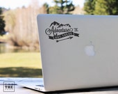 Adventure is out there - Laptop Decal - Laptop Sticker - Macbook Decal - Car Decal - Bumper Sticker - Adventure Decal - Mountains Decal