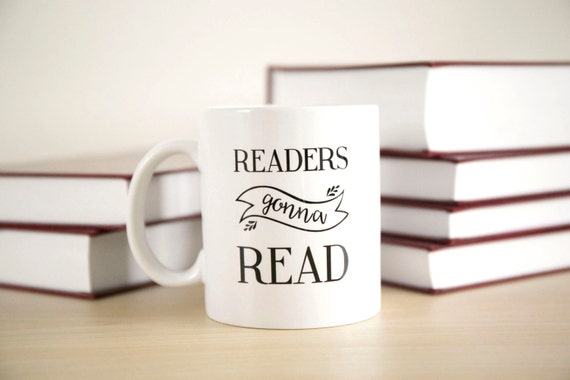 Bookish Mug, Readers Gonna Read, Book Lover Art, Reading Gift, Reading Art, Literary Gifts, Gift For Readers, Readers Gonna Read