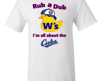 Rub a Dub Dubs I'm all About the Cubs T-Shirt, Chicago Cubs Shirt, Cubs T-Shirt, Chicago Cubs Unisex Shirt, Cubs Tee, Chicago Cubs Adult Tee