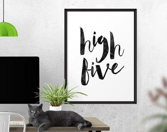 Typography Poster, High Five, Inspirational Poster, Scandinavian Print, Wall Art, Instant Download, Wall Decor, Printable Art, watercolor