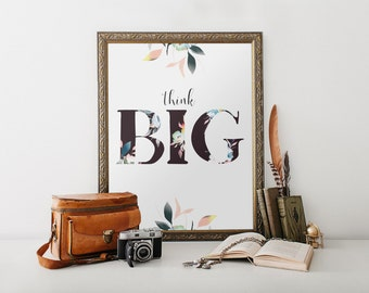 Think big print, Inspirational quote sign, Printable art, Home decor, Instant download, Motivational quote, Typography print poster BD-893