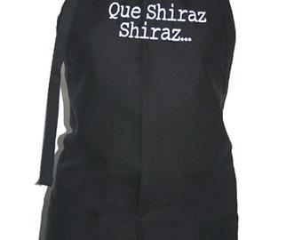 Que Shiraz Shiraz... (Adult Apron in Various Colors)