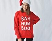Bah Humbug Christmas Unisex Jumper Sweatshirt  Christmas SweatshirtChristmas Clothing Womens Christmas Jumper Bah HumbugSWTUNIXM004