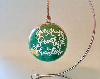 "3"" Customized World Globe Ornament/ Christmas Globe-You're My Greatest Adventure"
