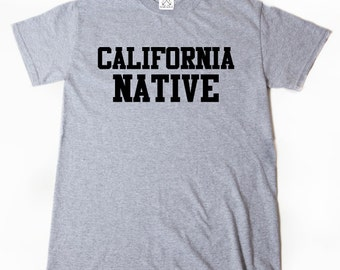 California Native T-shirt Place Name California Home State Los Angeles Tee Shirt Gift For California Native