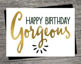 Printable Birthday Card - Happy Birthday Gorgeous - Instant PDF Download - Friend Birthday, Best Friend Birthday, BFF, Girly Friend