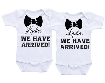 Ladies We have arrived twin onesies twin outfits for boy twins baby gifts twin baby clothes gifts for twins twin boy outfits twin gifts