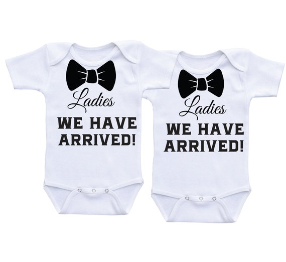 Ladies We Have Arrived Twin Onesies Twin Outfits For Boy Twins