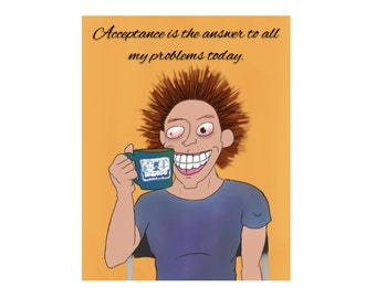 Acceptance and CAFFEINE Funny Sobriety Card