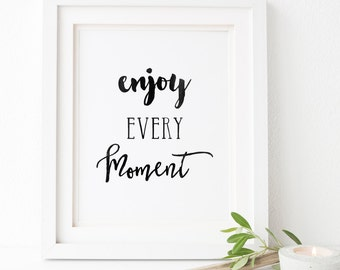 "Typography Art ""Enjoy Every Moment"", Wall Art, Inspirational Print, Typography Print, Motivational Print, Home Decor, Printable Art, Prints"