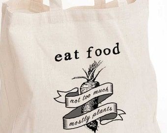 Michael Pollan Quote: Eat food not too much mostly plants eco tote bag, foodie gift, food quote tote bag, chef gift, clean eating quote bag