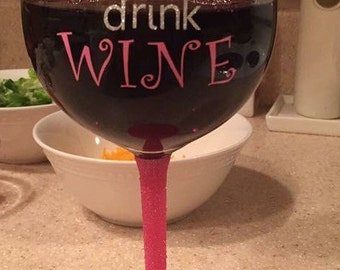 Keep Calm & Drink Wine Glass