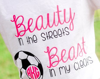 Beauty In The Streets Beast In My Cleats Soccer Monogram Shirt